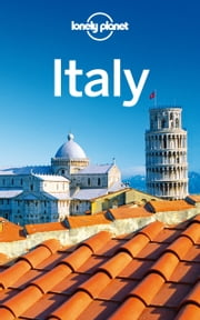 Lonely Planet Italy ebook by Lonely Planet,Cristian Bonetto,Kerry Christiani,Gregor Clark,Duncan Garwood,Paula Hardy,Virginia Maxwell,Brendan Sainsbury,Helena Smith,Donna Wheeler