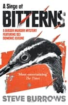 A Siege of Bitterns - Birder Murder Mystery 1 ebook by Steve Burrows