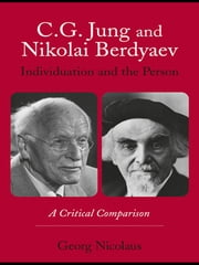 C.G. Jung and Nikolai Berdyaev: Individuation and the Person - A Critical Comparison ebook by Georg Nicolaus