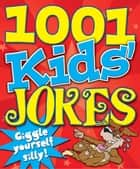 1001 Kids' Jokes ebook by Kay Barnham