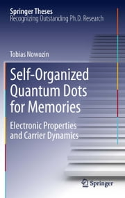 Self-Organized Quantum Dots for Memories - Electronic Properties and Carrier Dynamics ebook by Tobias Nowozin