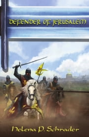 Defender of Jerusalem ebook by Helena P. Schrader