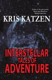 Interstellar Tales of Adventure ebook by Kris Katzen