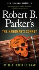 Robert B. Parker's The Hangman's Sonnet ekitaplar by Reed Farrel Coleman