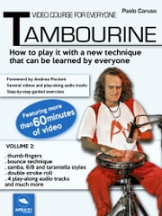 Video course for everyone Tambourine. Volume 2 - How to play it with a new technique that can be learned by everyone ebook by Paolo Caruso