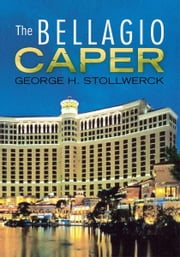 The Bellagio Caper ebook by George H. Stollwerck