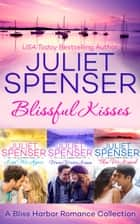 Blissful Kisses ebook by Juliet Spenser