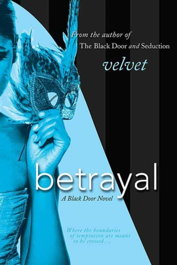 Betrayal - A Black Door Novel eBook by Velvet