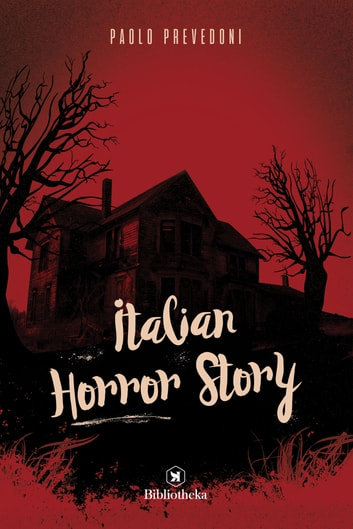 Italian Horror Story ebook by Paolo Prevedoni