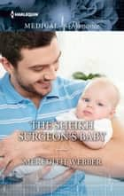 The Sheikh Surgeon's Baby ebook by Meredith Webber