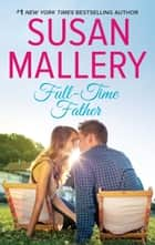 Full-Time Father ebook by SUSAN MALLERY
