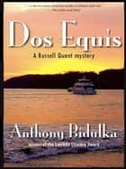Dos Equis ebook by Anthony Bidulka