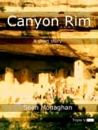 Canyon Rim ebook by Sean Monaghan