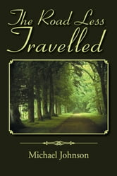 The Road Less Travelled ebook by Michael Johnson