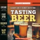 Tasting Beer, 2nd Edition - An Insider's Guide to the World's Greatest Drink audiobook by Randy Mosher