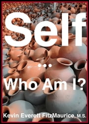 Self - Who Am I? ebook by Kevin Everett FitzMaurice