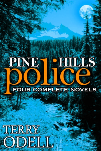 Pine Hills Police - Four Complete Novels ebook by Terry Odell