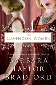 The Cavendon Women - A Novel ebook by Barbara Taylor Bradford