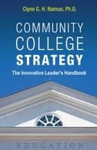 Community College Strategy ebook by Clyne G. H. Namuo, Ph.D.