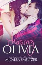 Chasing Olivia ebook by Micalea Smeltzer