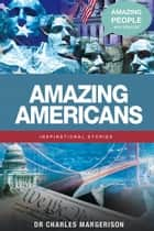 Amazing Americans ebook by Charles Margerison