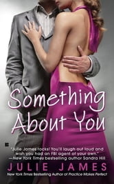 Something About You ebook by Julie James