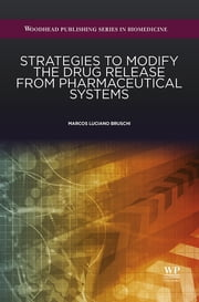 Strategies to Modify the Drug Release from Pharmaceutical Systems ebook by Marcos Luciano Bruschi