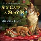 Six Cats a Slayin' audiobook by Miranda James