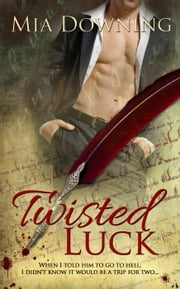 Twisted Luck ebook by Mia Downing