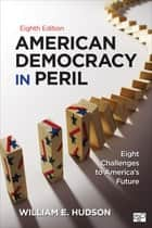 American Democracy in Peril ebook by William E. Hudson