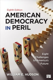 American Democracy in Peril - Eight Challenges to America's Future ebook by William E. Hudson