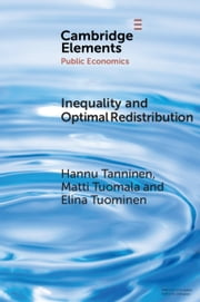 Inequality and Optimal Redistribution ebook by Hannu Tanninen, Matti Tuomala, Elina Tuominen
