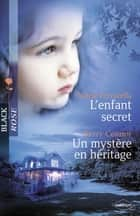 L'enfant secret - Un mystère en héritage (Harlequin Black Rose) eBook by Kerry Connor, Marie Ferrarella