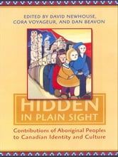 Hidden in Plain Sight - Contributions of Aboriginal Peoples to Canadian Identity and Culture, Volume 1 ebook by