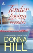 Tender Loving Passion: Temptation and Lies (The Ladies of TLC, Book 3) / Longing and Lies (The Ladies of TLC, Book 4) (Mills & Boon Kimani Arabesque) ebook by Donna Hill