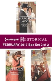 Harlequin Historical February 2017 - Box Set 2 of 2 - An Anthology ebook by Margaret Moore, Carol Arens, Michelle Styles