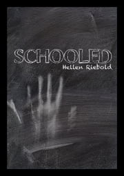 Schooled ebook by Hellen Riebold