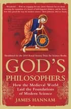God's Philosophers - How the Medieval World Laid the Foundations of Modern Science ebook by