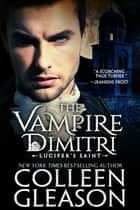 The Vampire Dimitri ebook by Colleen Gleason