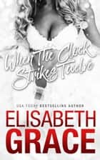 When The Clock Strikes Twelve ebook by Elisabeth Grace