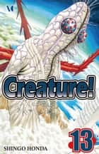 Creature! - Volume 13 ebook by Shingo Honda