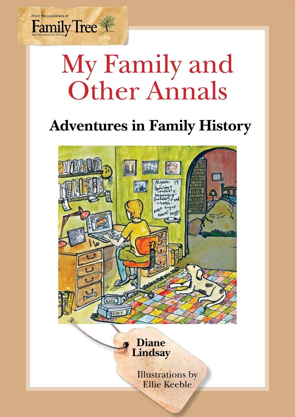 my family and other annals adventures in family history diane