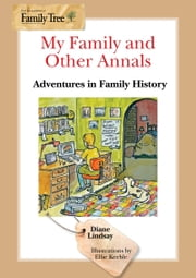 My Family and Other Annals Adventures in Family History ebook by Diane Lindsay