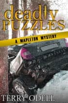 Deadly Puzzles - A Mapleton Mystery eBook by Terry Odell