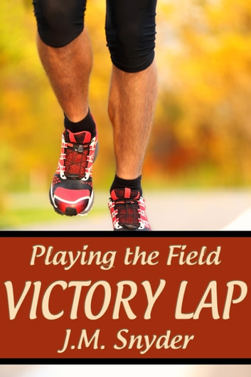 Playing the Field: Victory Lap ebook by J.M. Snyder