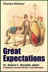 Charles Dickens' Great Expectations - A Midwest Journal Writers Club Selection ebook by Midwest Journal Writers' Club,Dr. Robert C. Worstell,Charles Dickens