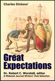 Charles Dickens' Great Expectations - A Midwest Journal Writers Club Selection ebook by Midwest Journal Writers' Club, Dr. Robert C. Worstell, Charles Dickens
