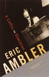 A Coffin for Dimitrios ebook by Eric Ambler