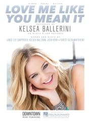 Love Me like You Mean It Sheet Music ebook by Kelsea Ballerini