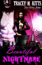 Beautiful Nightmare ebook by Tracey H. Kitts
